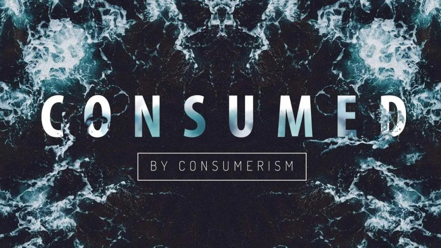 Consumed by Consumerism