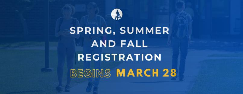 Registration for spring, summer and fall semesters now open